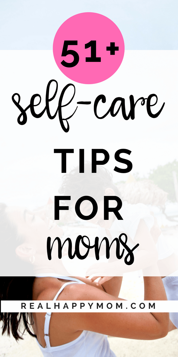 Need ideas for self care? Check out these 50+ women awesome self care tips for moms. self care | self care tips for busy moms | self-care | self care ideas | self care for women