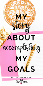 My story of how I accomplished my goal