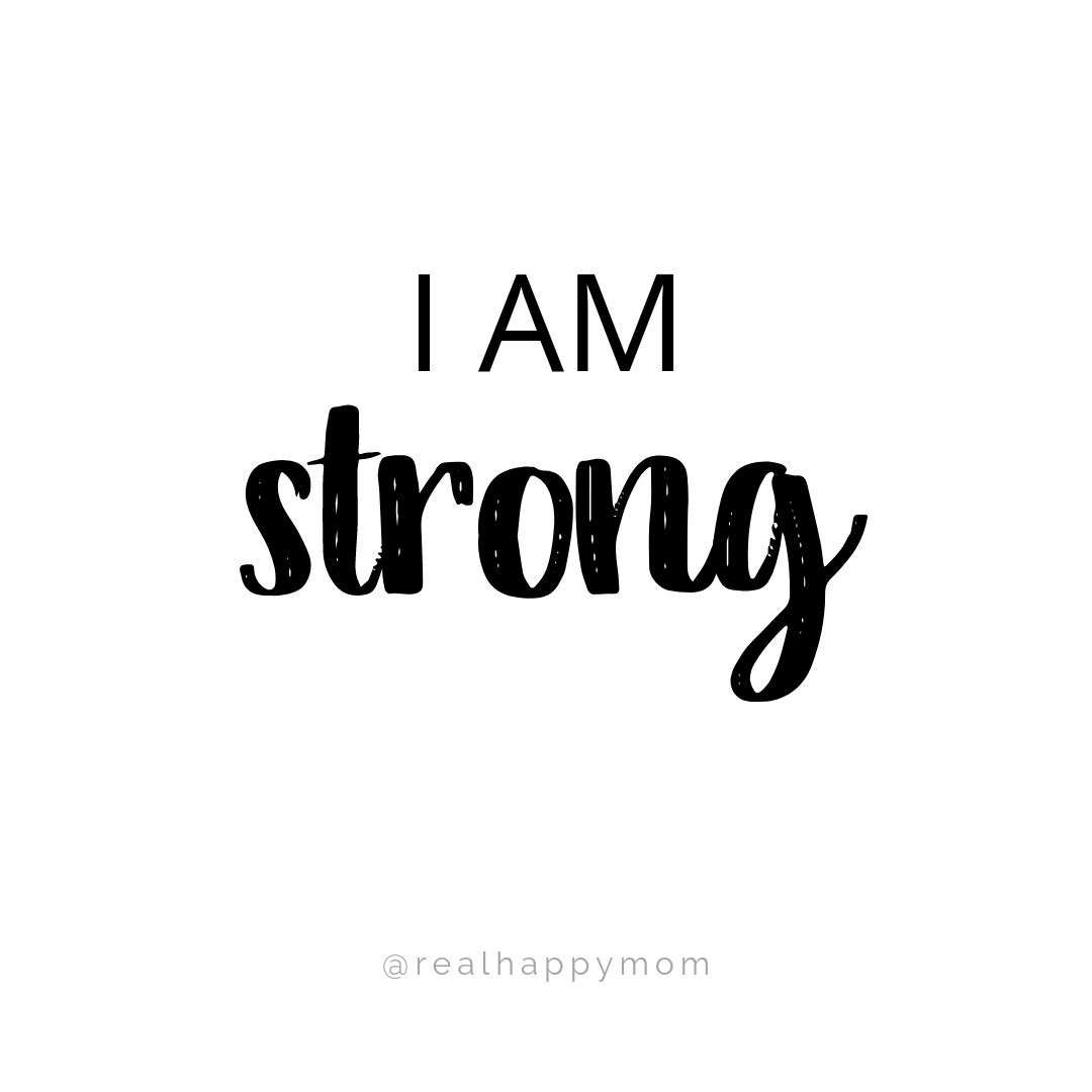 I am strong - Affirmations for moms