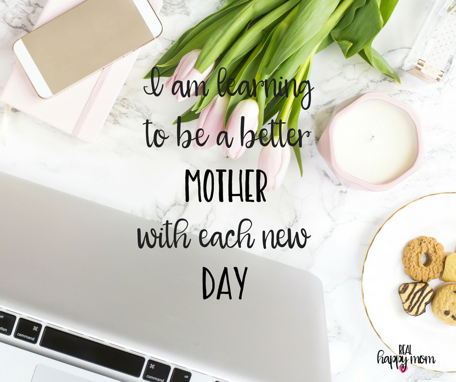 I am learning to be a better mother with each new day. Inspirational quotes for women moms, mom quotes