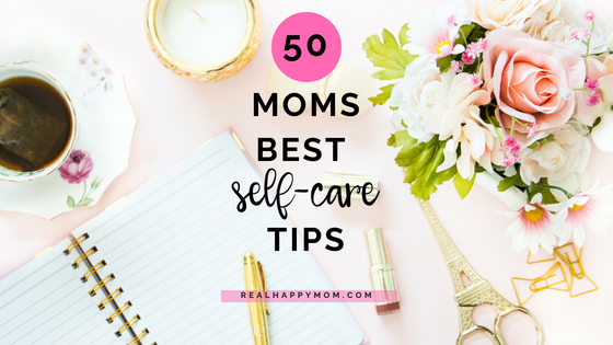 50 Awesome Self Care Ideas for Moms