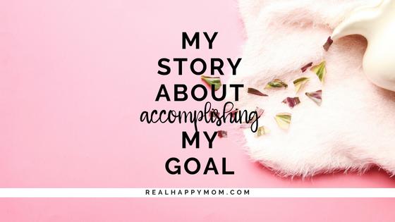 My Story of Accomplishing My Goal