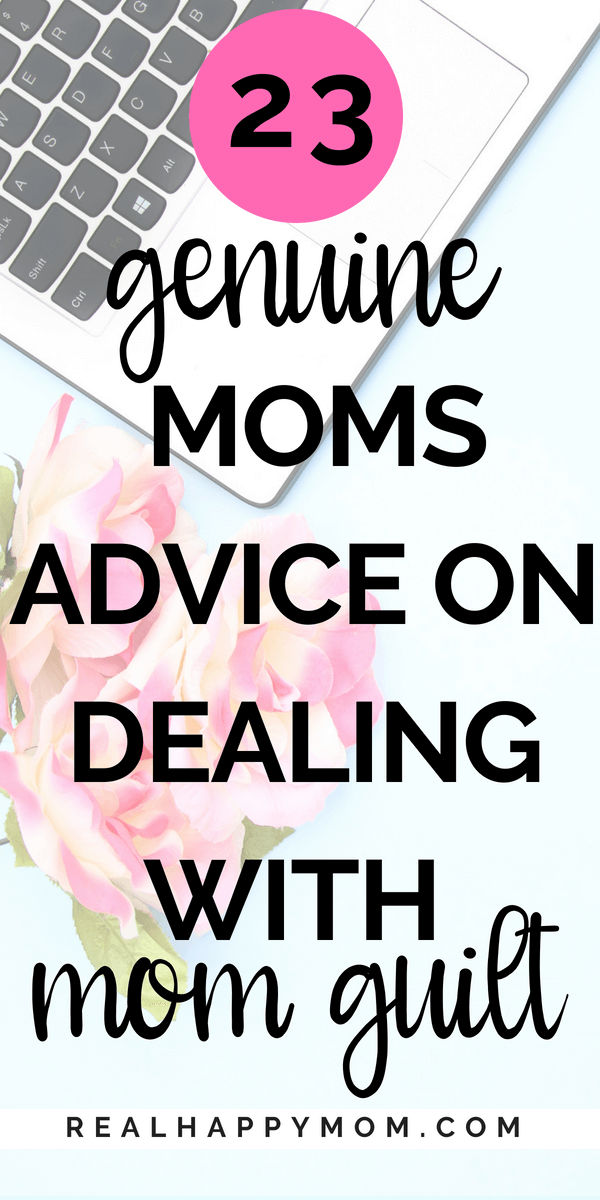 23 Genuine Moms Advice on Dealing With Mom Guilt