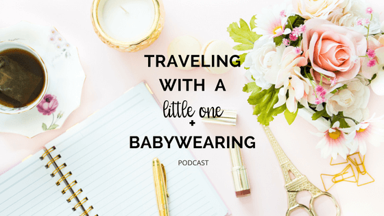 Traveling with a little one + babywearing with Norshafa on the Real Happy Mom Podcast