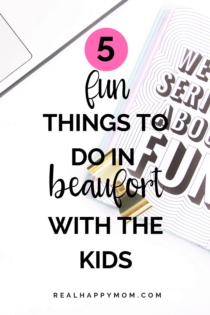 5 fun things to do in beaufot with the kids