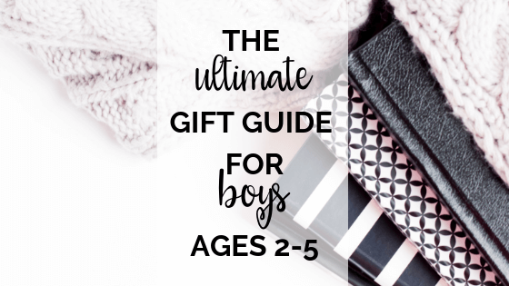 The Ultimate Gift Guide for Boys 2-5 Years Old