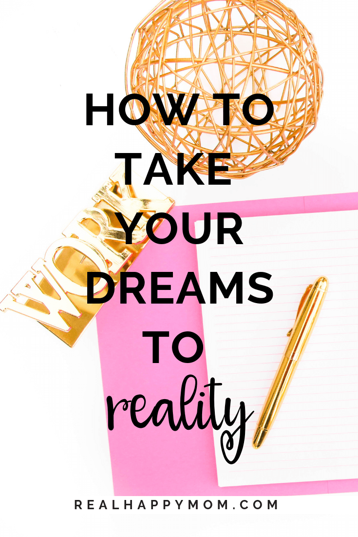 How to Take Your Dreams to Reality