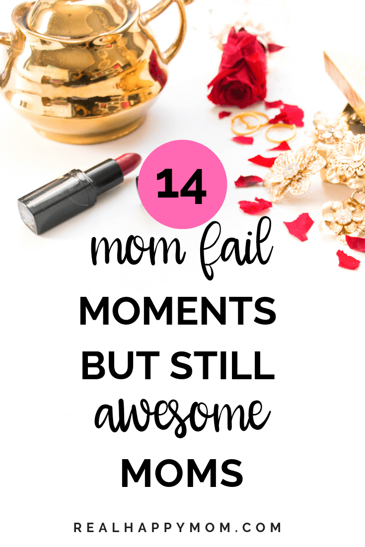 14 Ultimate Mom Fail Moments But still Awesome Moms
