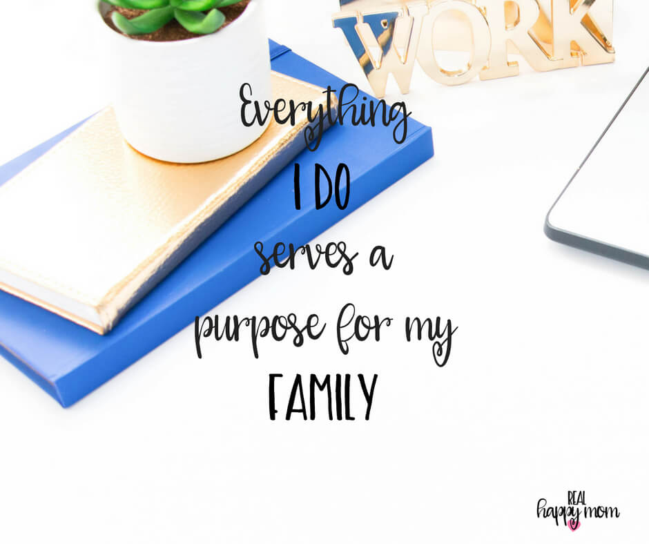 Sensational Quotes for Busy Moms You Need to See - Everything I do serves a purpose for my family.