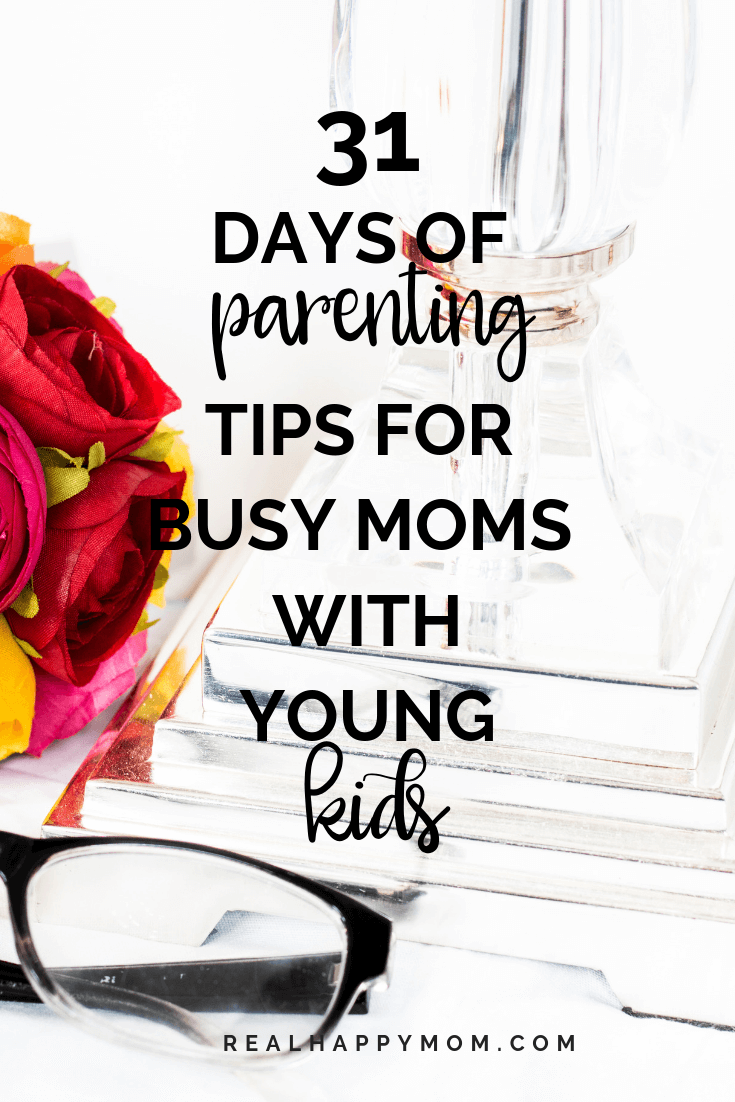 31 days of parenting tips for busy moms with young kids