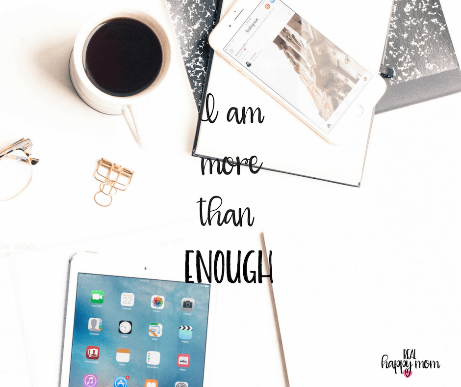 Sensational Quotes for Busy Moms You Need to See - I am more than enough.