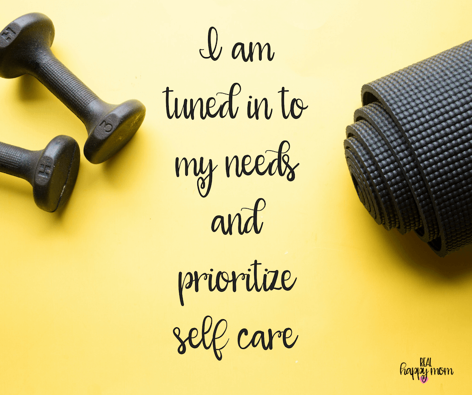 Sensational Quotes for Busy Moms You Need to See - I am tuned in to my needs and prioritizeself care.