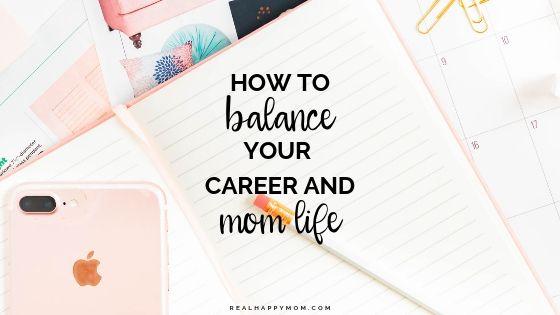 balance your career and mom life