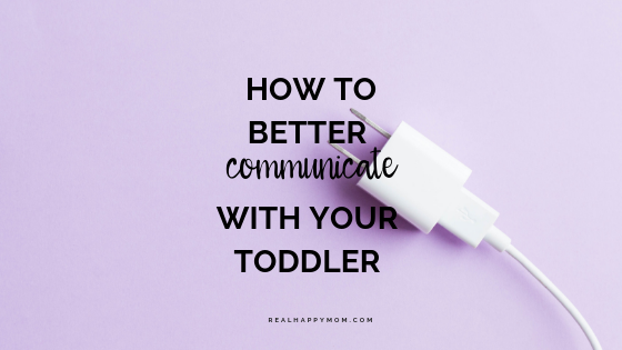 How to Better Communicate With Your Toddler