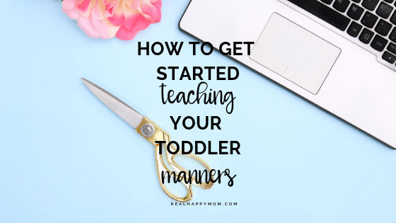 How to Get Started Teaching Your Toddler Manners