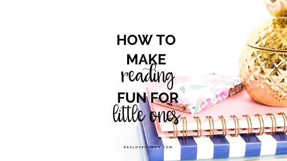 How to Make Reading Fun for Little Ones