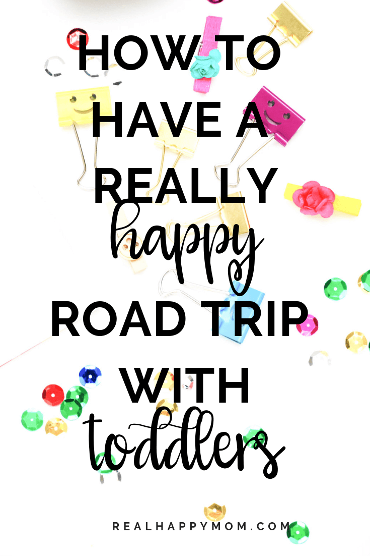 How to Have a Really Happy Road Trip With Toddlers