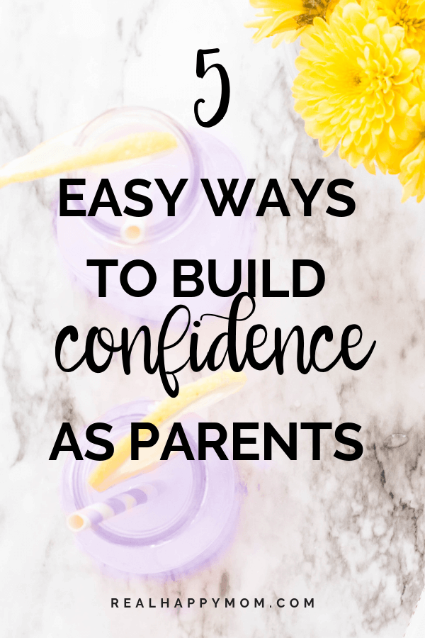 5 Easy Ways to Build Confidence as Parents