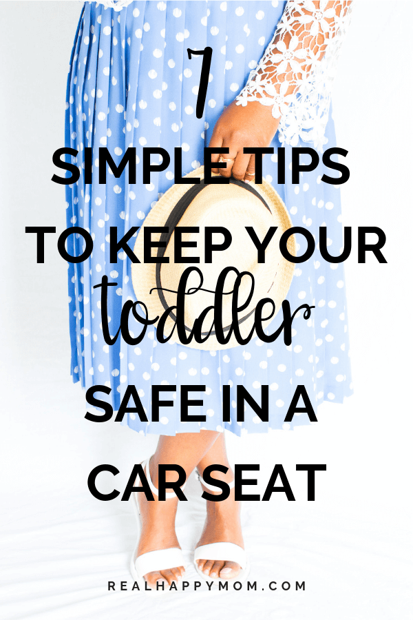 7 Simple Tips to Keep Your Toddler Safe in a Car Seat