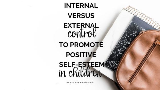 Internal Versus External Control to Promote Positive Self-Esteem in Children