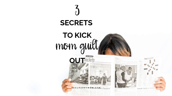 3 tips to overcome mom guilt