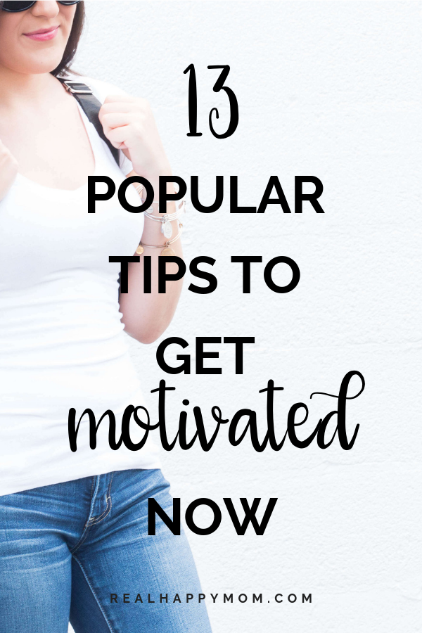 13 Popular Tips to Get Motivated Now