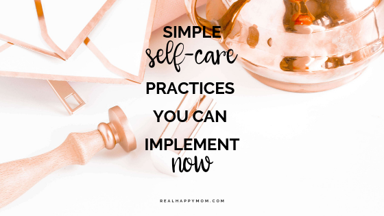 5 Simple Self-Care Practices You Can Implement Now