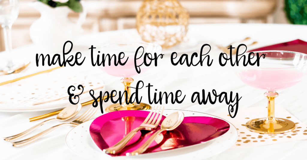 make time for each other and spend time away - 9 Ways to Keep Your Marriage Fun and Exciting