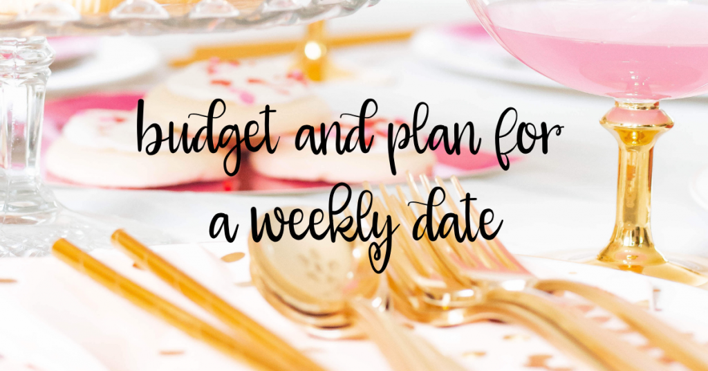 budget and plan for a weekly date - 9 Ways to Keep Your Marriage Fun and Exciting