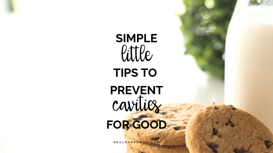 Simple Little Tips to Prevent Cavities For Good