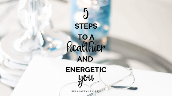 5 Steps to a Healthier and Energetic You - healthy lifestyle tips for women