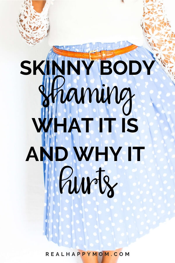 Skinny Body Shaming - What it is and Why it hurts