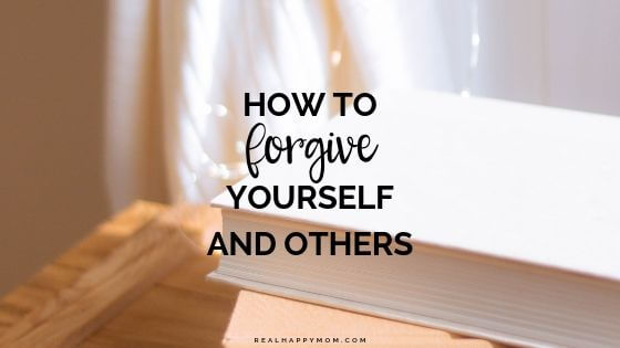 How to Forgive Yourself and Others