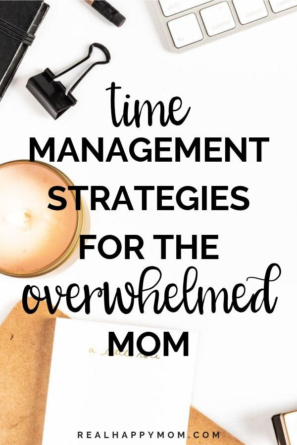 15 Time Management Strategies For the Overwhelmed Mom