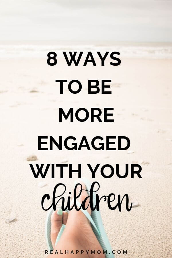 8 Ways to be More Engaged with Your Children