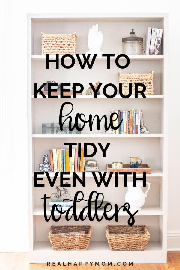 How to Keep Your House Tidy Even With Toddlers