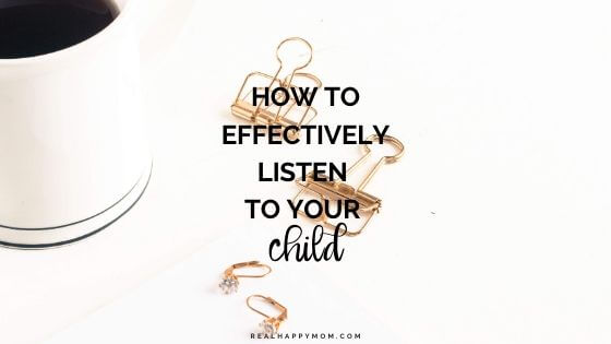 How to Effectively Listen to Your Child