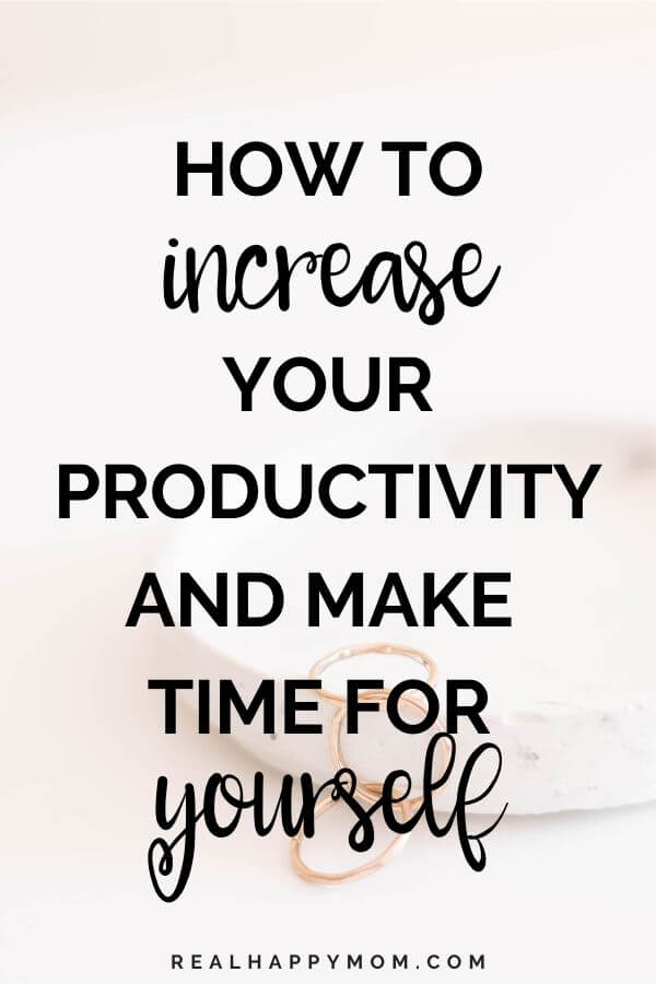 How to Increase Your Productivity and Make Time for Yourself