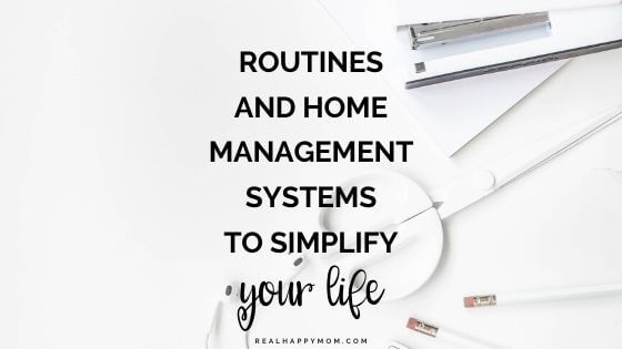 Routines and Home Management Systems to Simplify Your Life