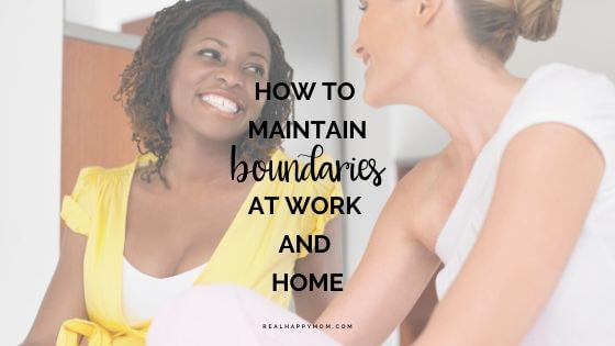 How To Maintain Boundaries At Work And Home