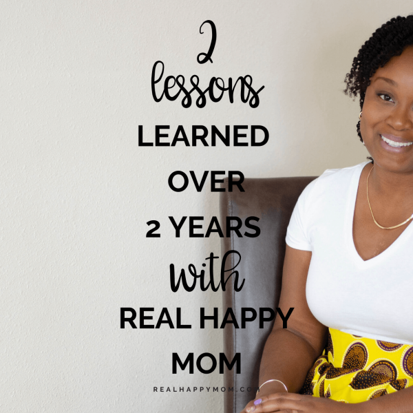 2 Lessons Learned Over 2 Years with Real Happy Mom