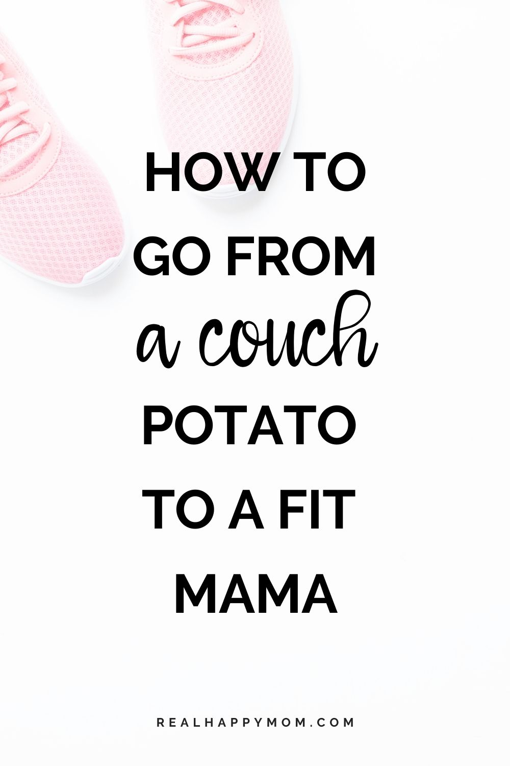 How to go From A Couch Potato To Fit Active Mama