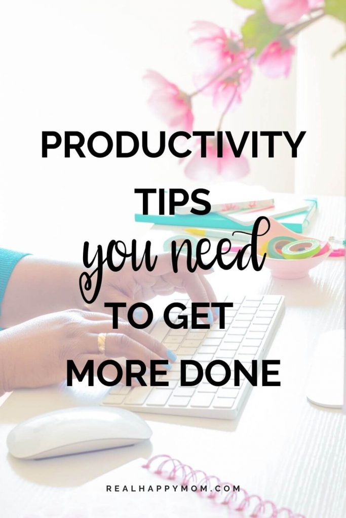 Productivity Tips You Need to Get More Done