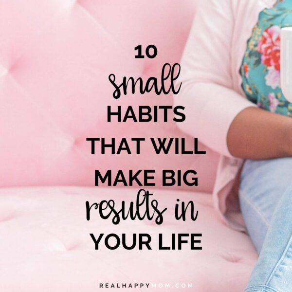 10 Small Habits That Will Improve Your Life