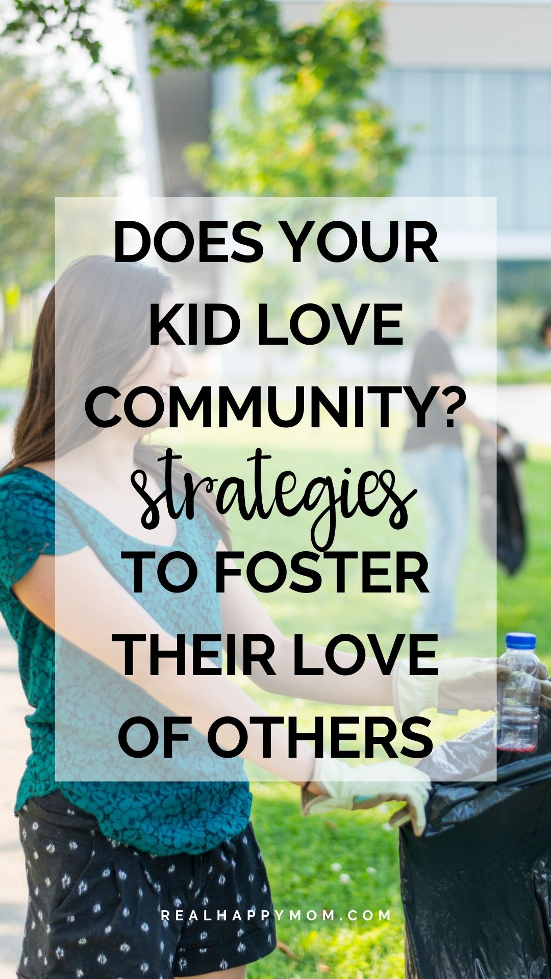 Does Your Kid LOVE Community? Strategies to Foster their Love of Others.