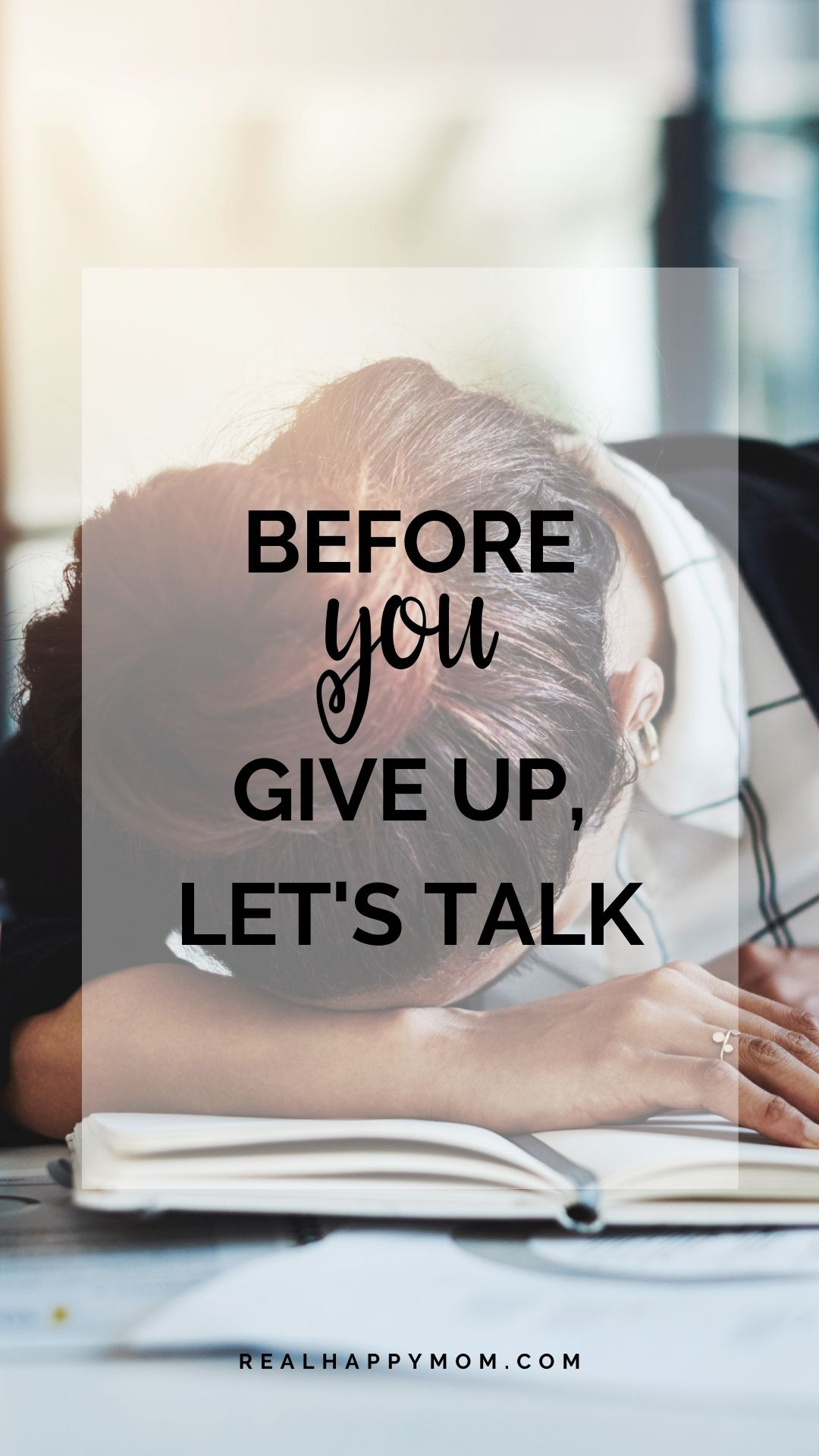 Before You Give Up, Let\'s Talk
