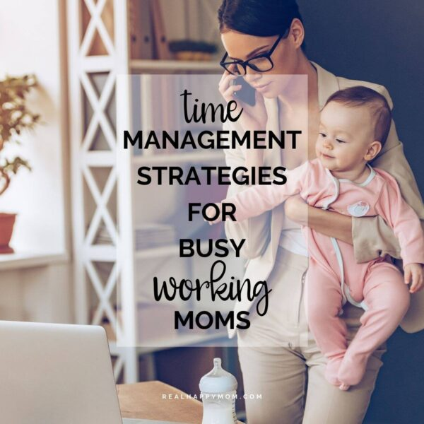 Time Management Strategies for Busy Working Moms. Time to Get it Together, Mama
