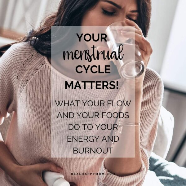 Your Menstrual Cycle Matters! What Your Flow and Your Foods Do to Your Energy and Burnout