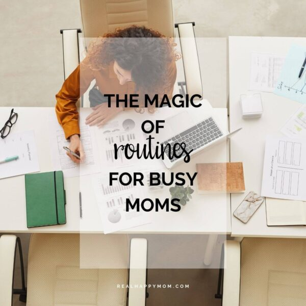 The Magic of Routines for Busy Moms