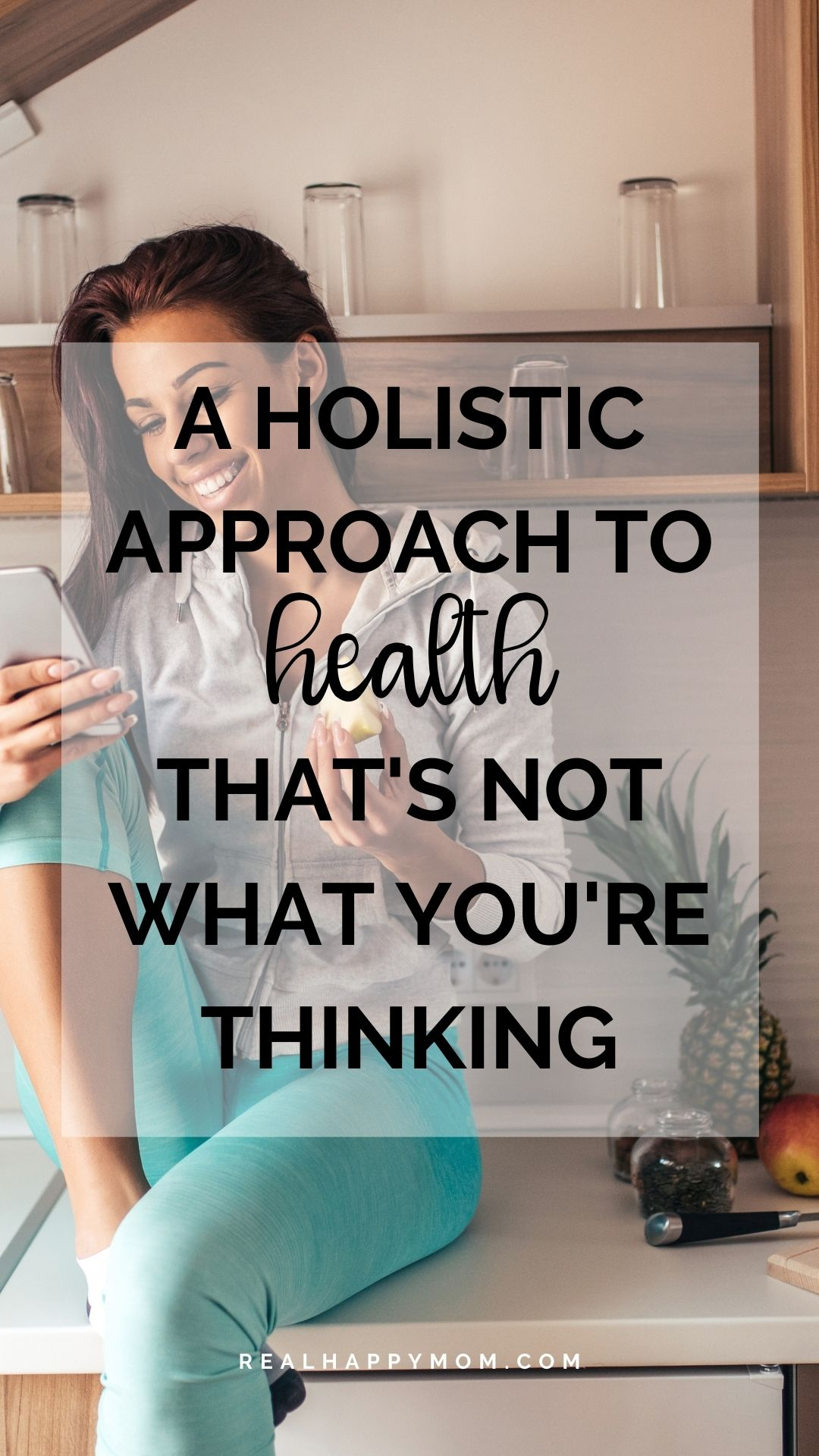 A Holistic Approach to Health That\'s Not What You\'re Thinking